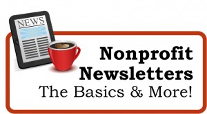 Nonprofit Newsletters: The Basics and More!